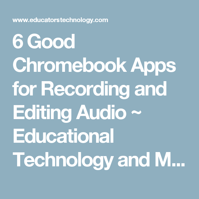6 Good Chromebook Apps for Recording and Editing Audio