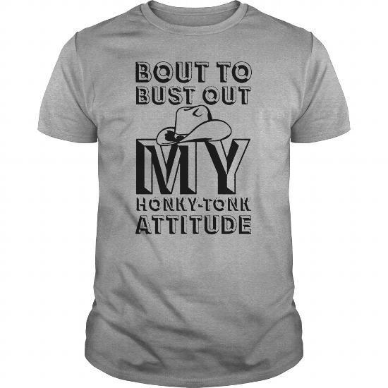 Cool HONKY TONK ATTITUDE TSHIRT Shirts