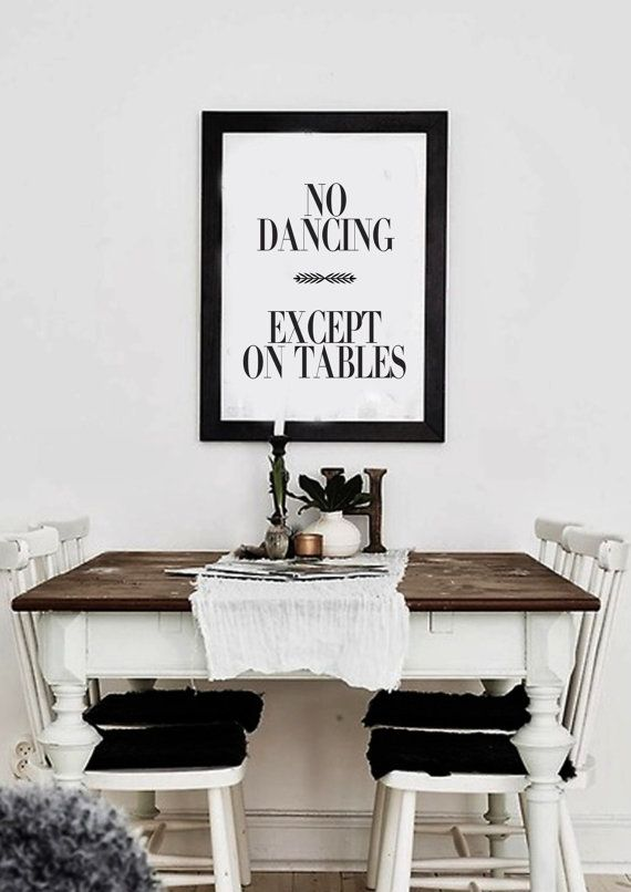 No Dancing Except On Tables Black & White by lettersonlove ...