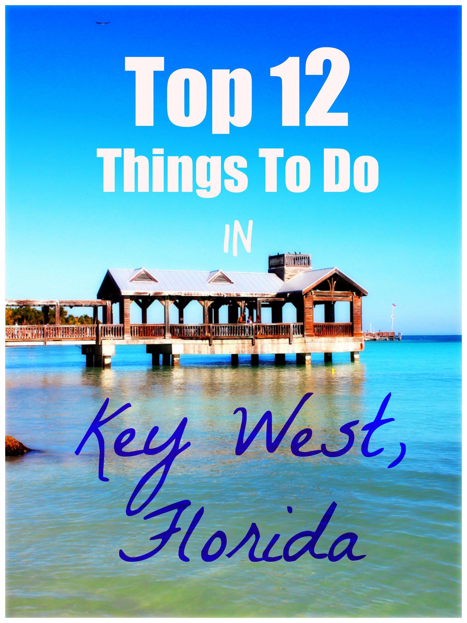 Top 12 Things To Do In Key West, Florida | Key west ...