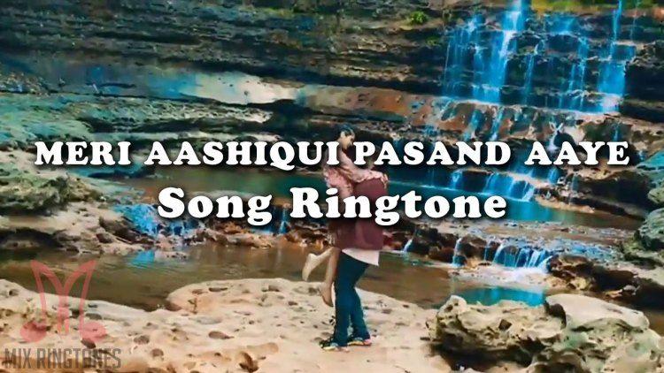 Meri Aashiqui Pasand Aaye Song Ringtone Download In 2020 Ringtone Download Songs Mp3 Song