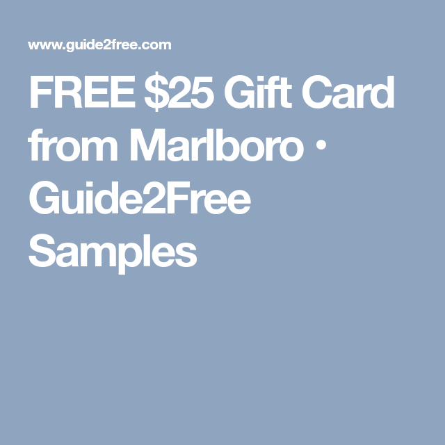 FREE $25 Gift Card from Marlboro • Guide2Free Samples