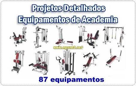 Projetos Detalhados de Aparelhos de Academias; Veja em detalhes neste site http://www.mpsnet.net/1/645.html