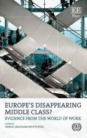 Europe's disappearing middle class? : evidence from the world of work / editec by Daniel Vaughan-Whitehead