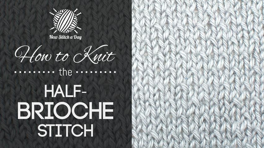 How to Knit the Half Brioche Stitch | Knitting Stitches | Pinterest ...
