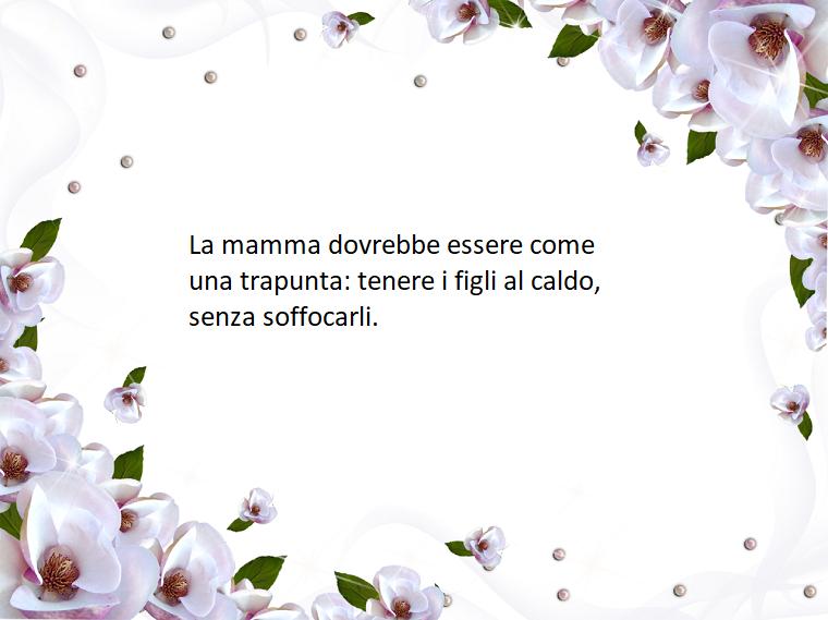 Fiori Bianchi Volanti.Idea Frasi Da Dedicare Alla Mamma Foto Con Scritta E Fiori