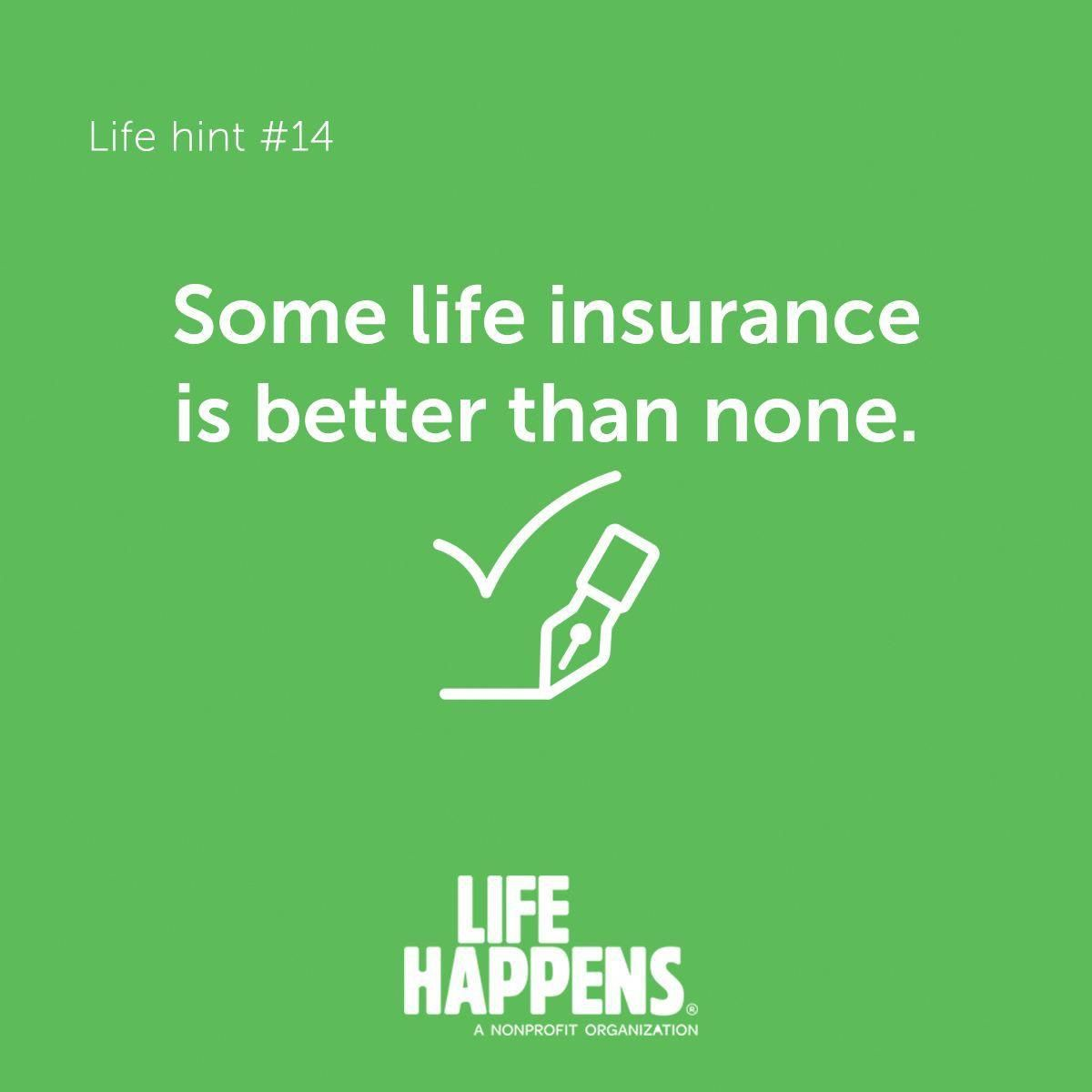 Some Life Insurance Is Better Than None Protect The Ones You