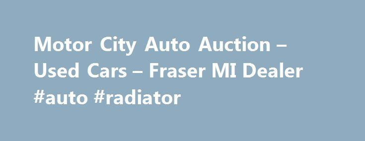 Motor City Auto Auction Used Cars Fraser Mi Dealer Auto
