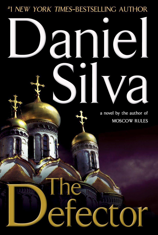 Amazon Com The Defector Gabriel Allon Book 9 Ebook Daniel Silva Books Daniel Silva Novels Spy Novels