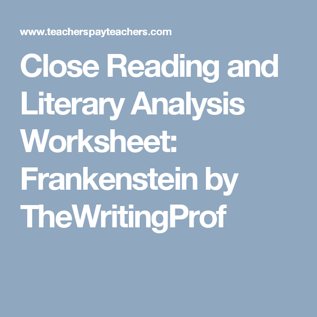 Close Reading And Literary Analysis Worksheet Frankenstein By