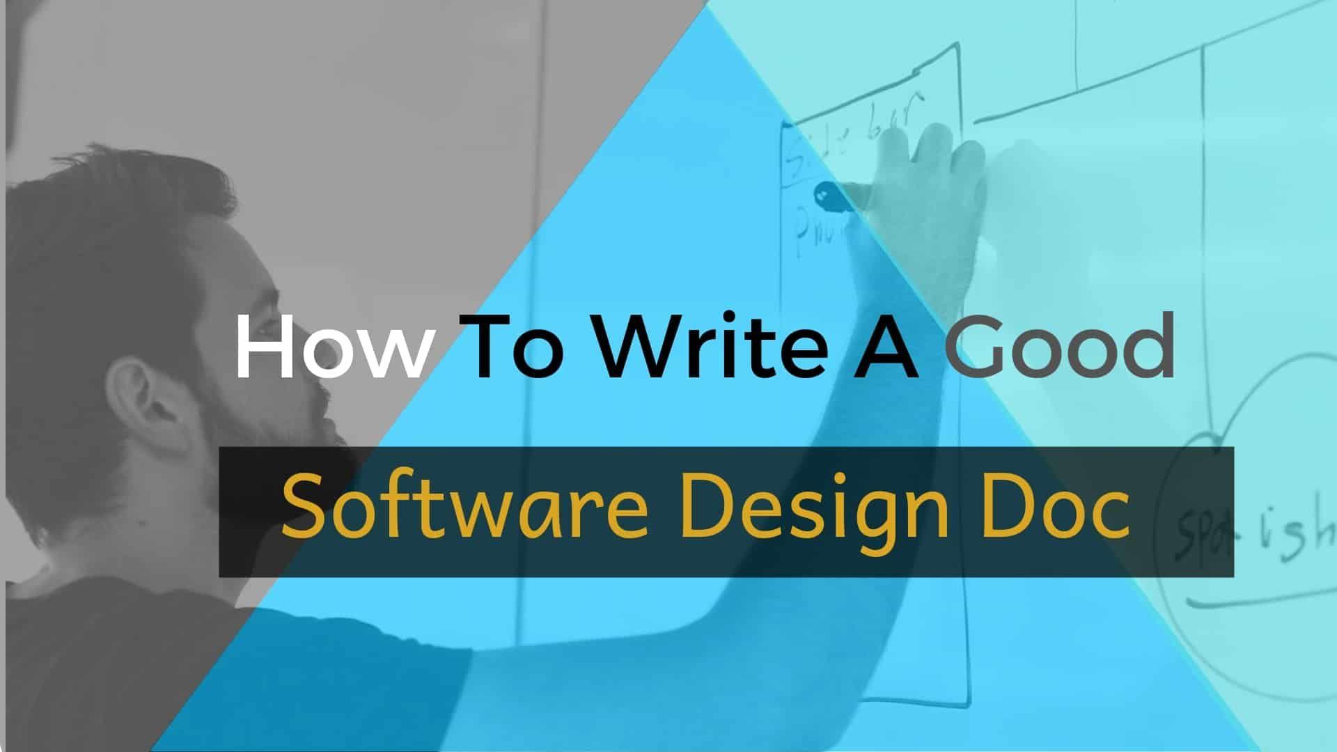 How To Write A Good Software Design Doc Software Development Software Software Design