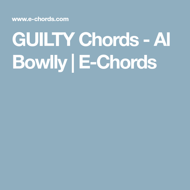 Guilty Chords Al Bowlly E Chords Ukulele Pinterest Guitars