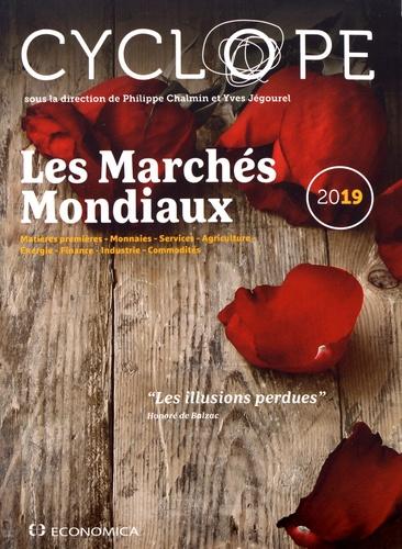 Les Marches Mondiaux Cyclope Les Illusions Perdues Edition 2019 Philippe Chalmin Yves Jegourel Universite De Paris Croissance Economique Universite De Bordeaux