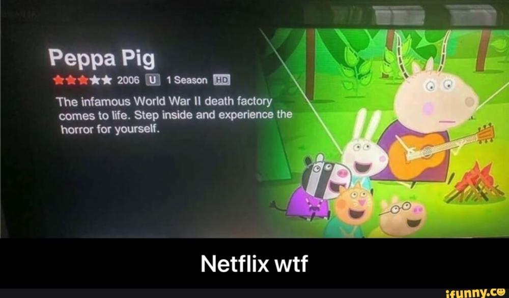 Peppa Pig Netflix Wtf Ifunny In 2020 Funny Memes Peppa