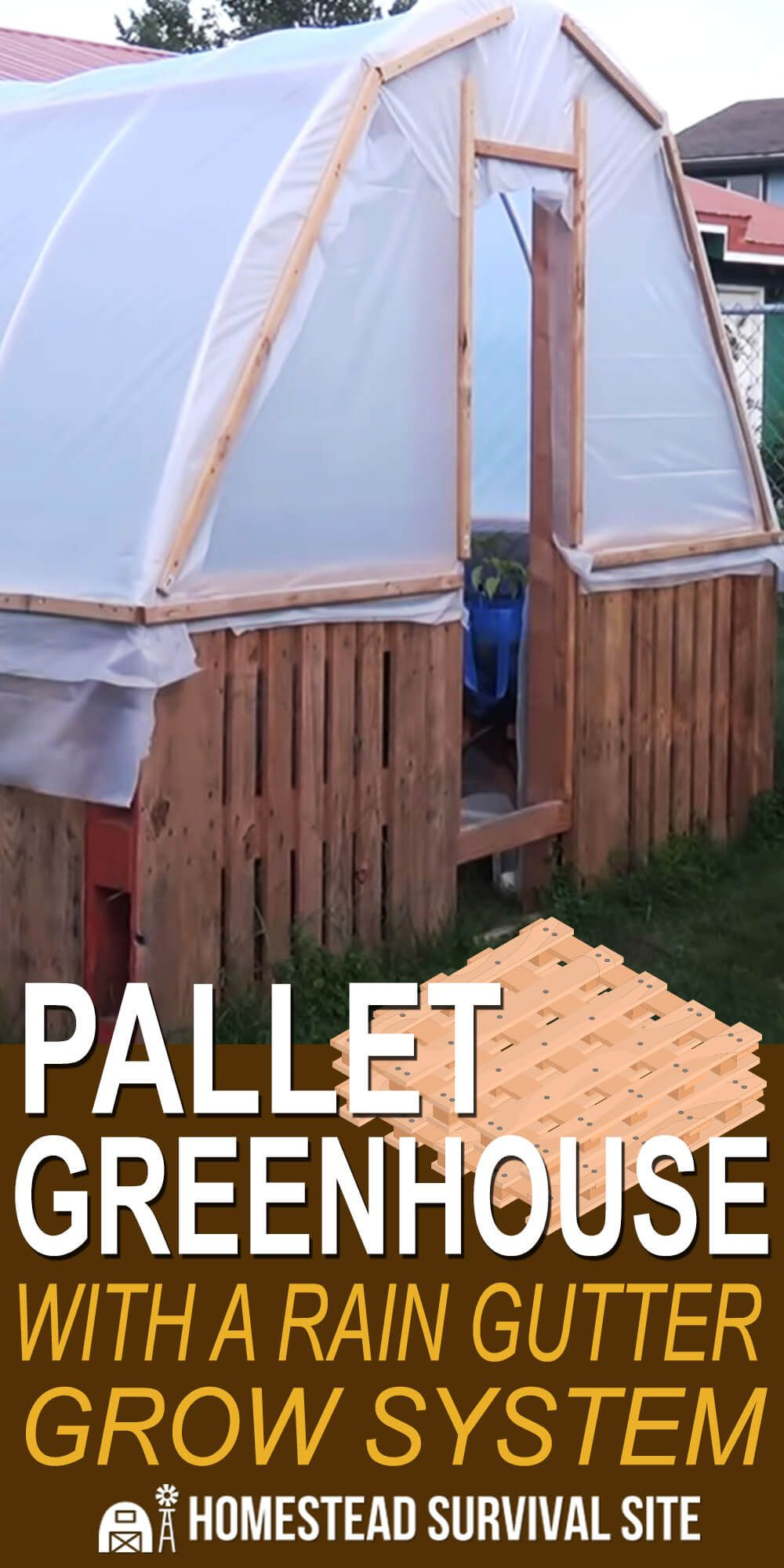Pallet Greenhouse With A Rain Gutter Grow System Pallet Greenhouse Grow System Rain Gutters