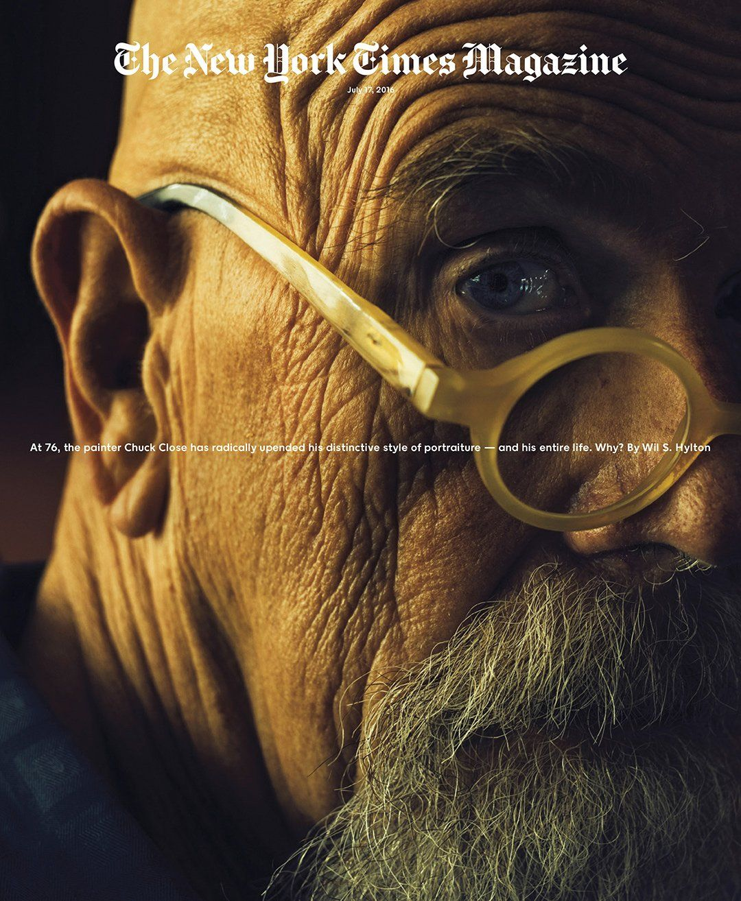 This week's cover story: The Mysterious Metamorphosis of Chuck Close.