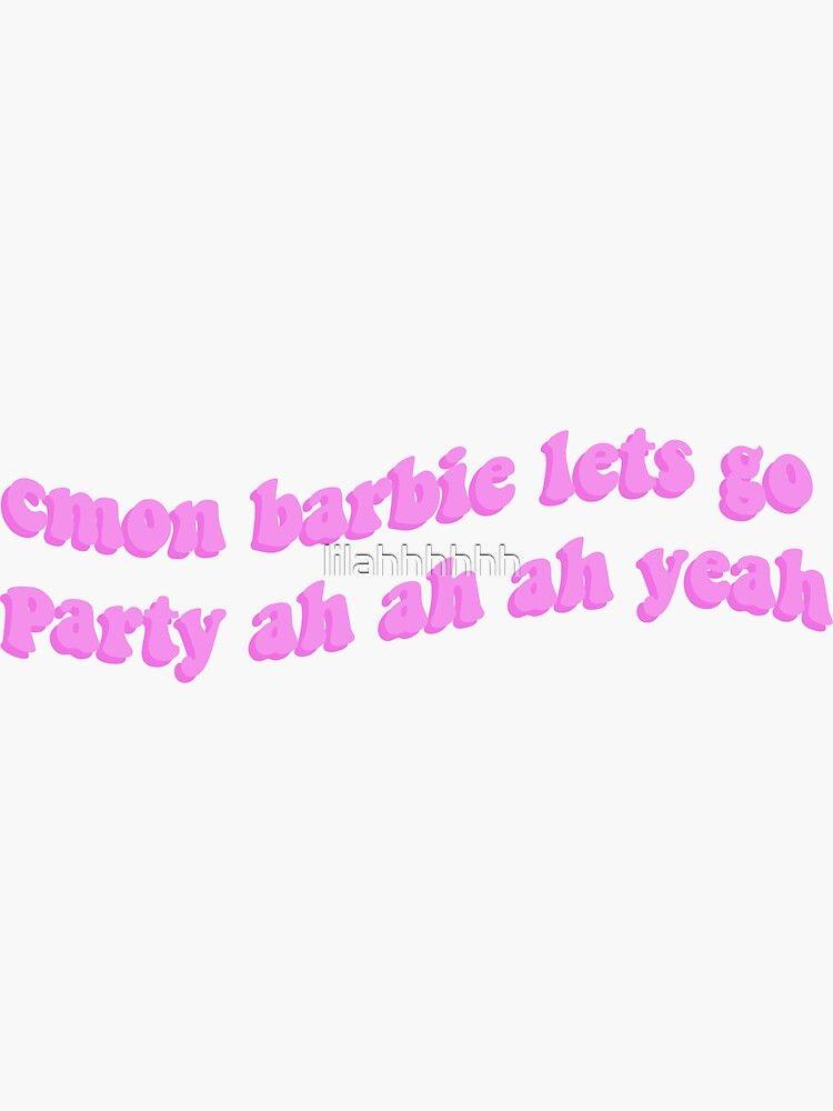 Cmon Barbie Lets Go Party Sticker By Lilahhhhhh 1d Stickers Party Stickers Come On Barbie Lets Go Party