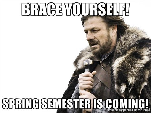 Spring Semester Meme I Created A G Library Humor Humor Hilarious