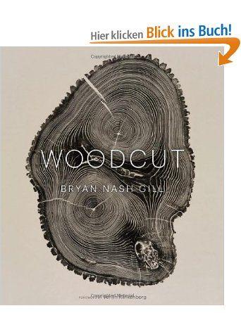 Woodcut: Amazon.de: Bryan Nash Gill: Englische Bücher