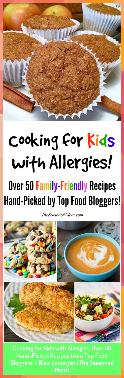 Cooking for Kids with Allergies: Over 50 Hand-Picked Recipes from Top Food Bloggers! - Blair Lonergan (The Seasoned Mom) #Allergies #Blair #Bloggers #Cooking #Food #HandPicked #Kids #Lonergan #Mom #Recipes #Seasoned #Top