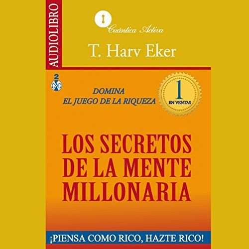 "Another must-listen from my #AudibleApp: ""The Secrets of the Millionaire Mind [Los secretos de la mente millonaria]"" by T. Harv Eker, narrated by Edwin Roldan."