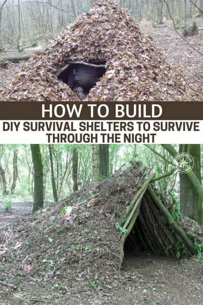 How To Build DIY Survival Shelters To Survive Through The Night
