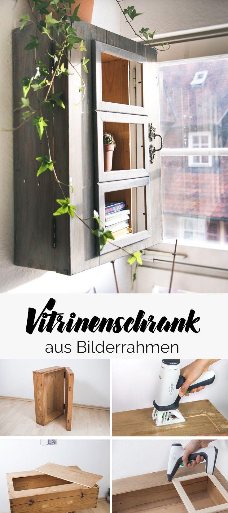DIY Vitrinenschrank aus Holzmöbel & Ikea Bilderrahmen - einfach DIY!