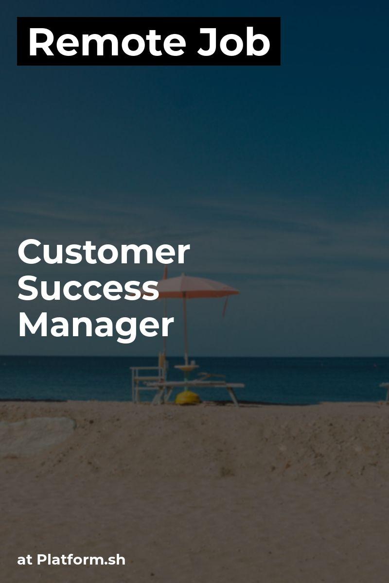 Remote Customer Success Manager at Platform.sh php