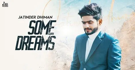 Some Dreams Mp3 Song Download Punjabi By Jatinder Dhiman 2020 In 2020 Dream Song Lyrics Dream Song Songs