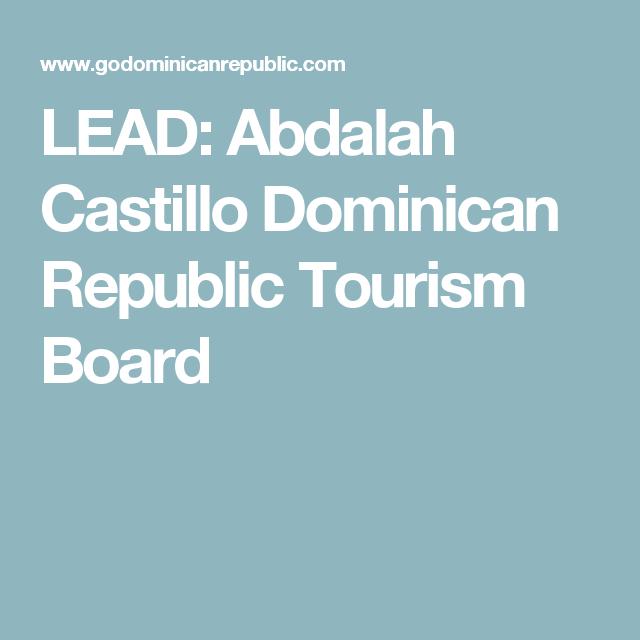 LEAD Abdalah Castillo Dominican Republic Tourism Board North America