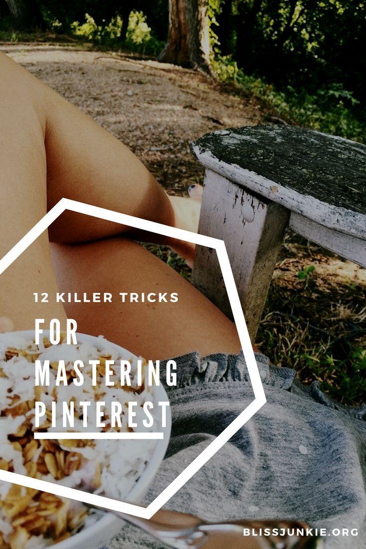 12 killer tricks for mastering Pinterest. Pinterest tips for bloggers. Learn how to master Pinterest with these killer tricks.