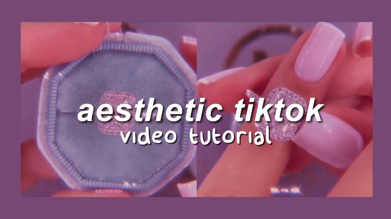 How To Make Aesthetic Tiktok Videos Aesthetic Videos For Tiktok Instagram Tutorial Youtube Aesthetic Videos Instagram Tutorial Aesthetic