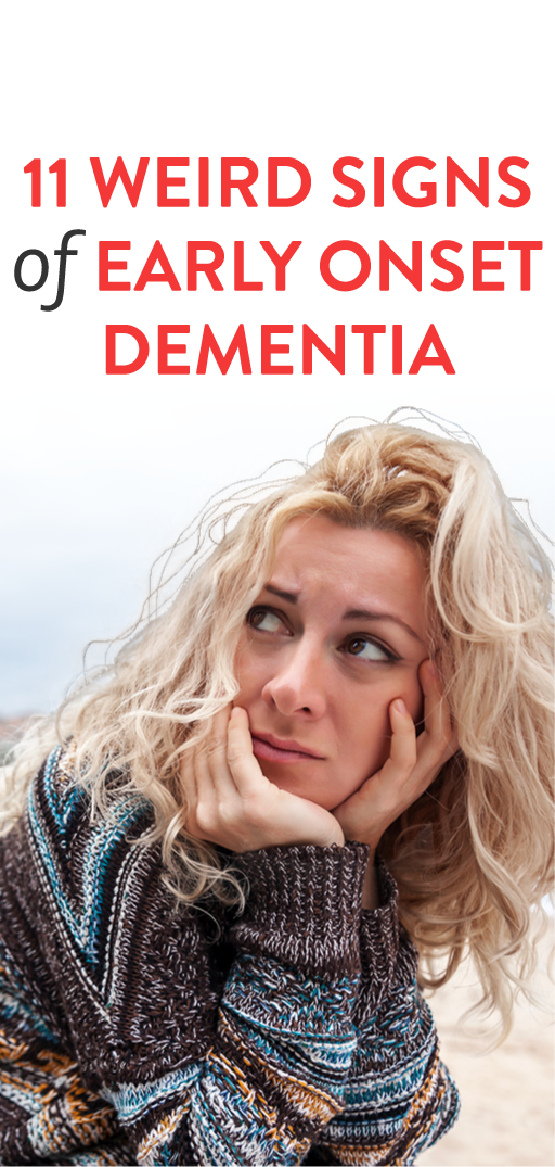 Strange Signs Of Early Onset Dementia Nature Fashion Food Beauty Pinterest Early Onset Dementia Dementia And Medical