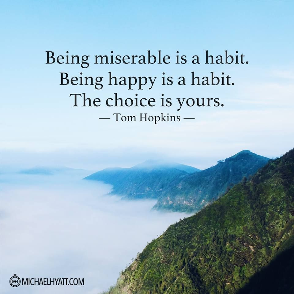Being Miserable Is A Habit Tom Hopkins The Best Quotes Sayings Quotations About Love Inspiration Life The Mind Quote Cards Michael Hyatt Miserable