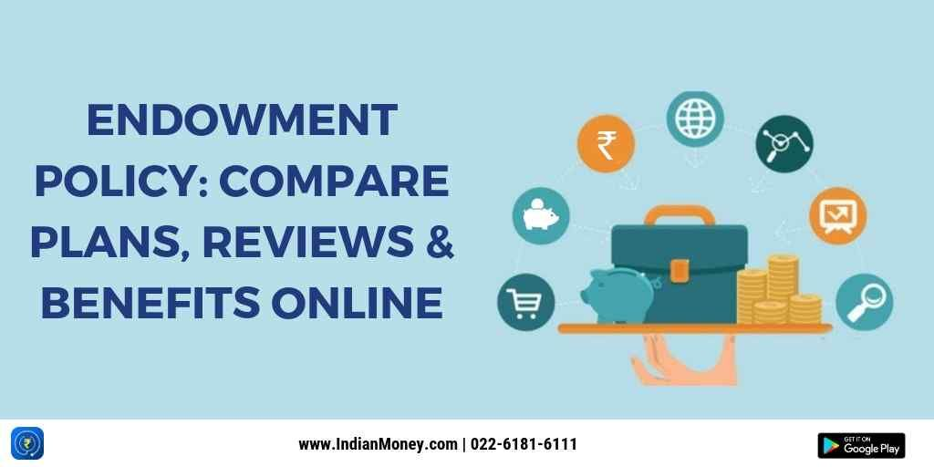 Endowment Policy Compare Plans Reviews Benefits Online How