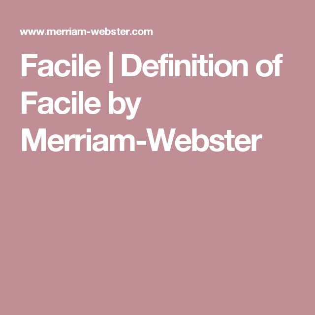 Facile | Definition Of Facile By Merriam Webster