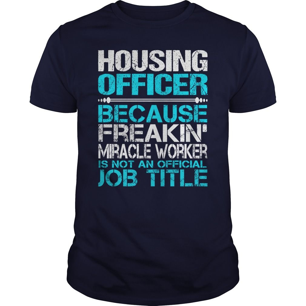 Awesome Tee For Housing Officer T-Shirts, Hoodies. Check Price Now ==► https://www.sunfrog.com/LifeStyle/Awesome-Tee-For-Housing-Officer-114386902-Navy-Blue-Guys.html?id=41382