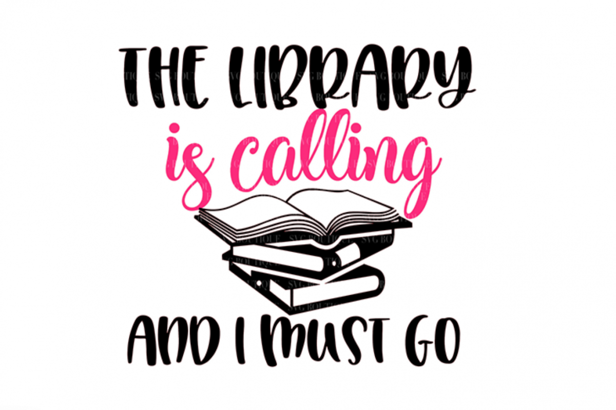 Download The Library Is Calling and I Must Go- Book Lover SVG File ...