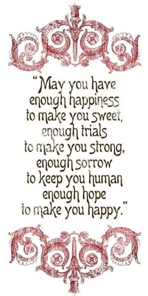 May you have....