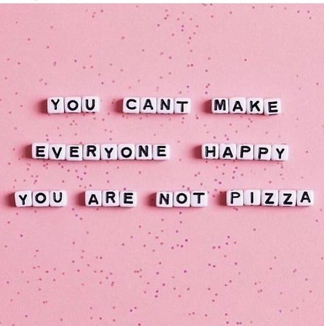 """Sile Walsh Coaching Psychology on Instagram: """"A little reminder that your not pizza and thats a good thing. Its not your job to make people happy or be liked by everyone, its your job…"""""""