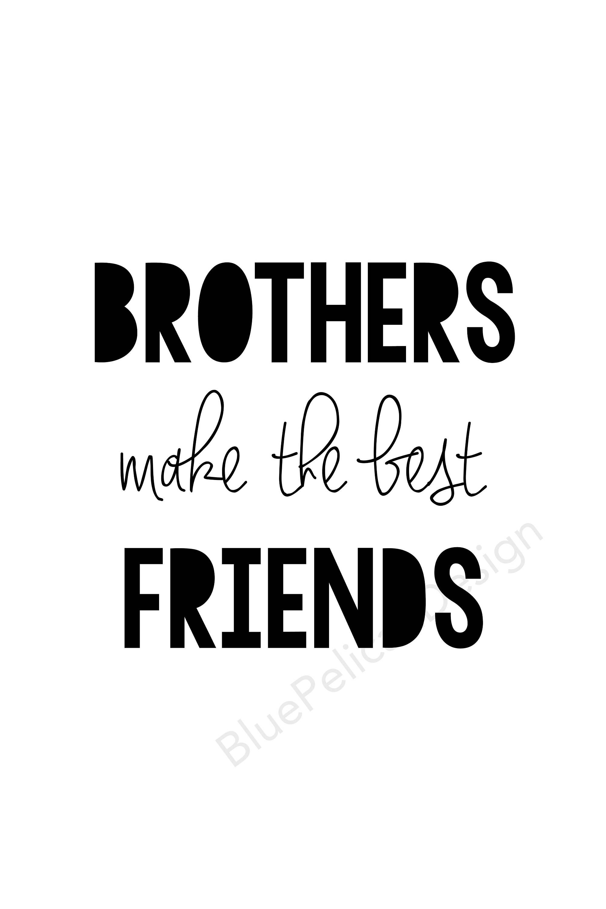 Quotes For Boys Brother S Make The Best Friends Etsy In 2021 Love My Brother Quotes My Brother Quotes Brother Quotes