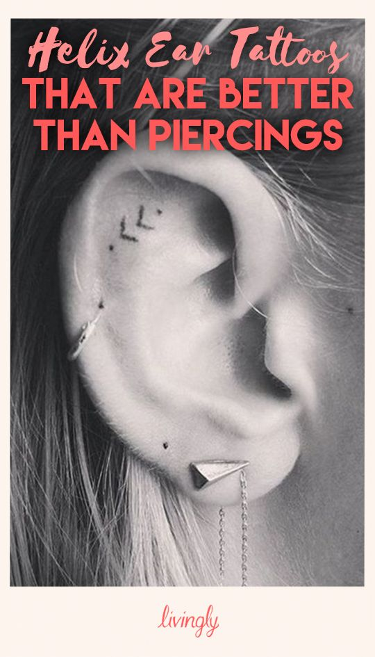 Helix Ear Tattoos That Are So Much Better Than Piercings | Pinterest