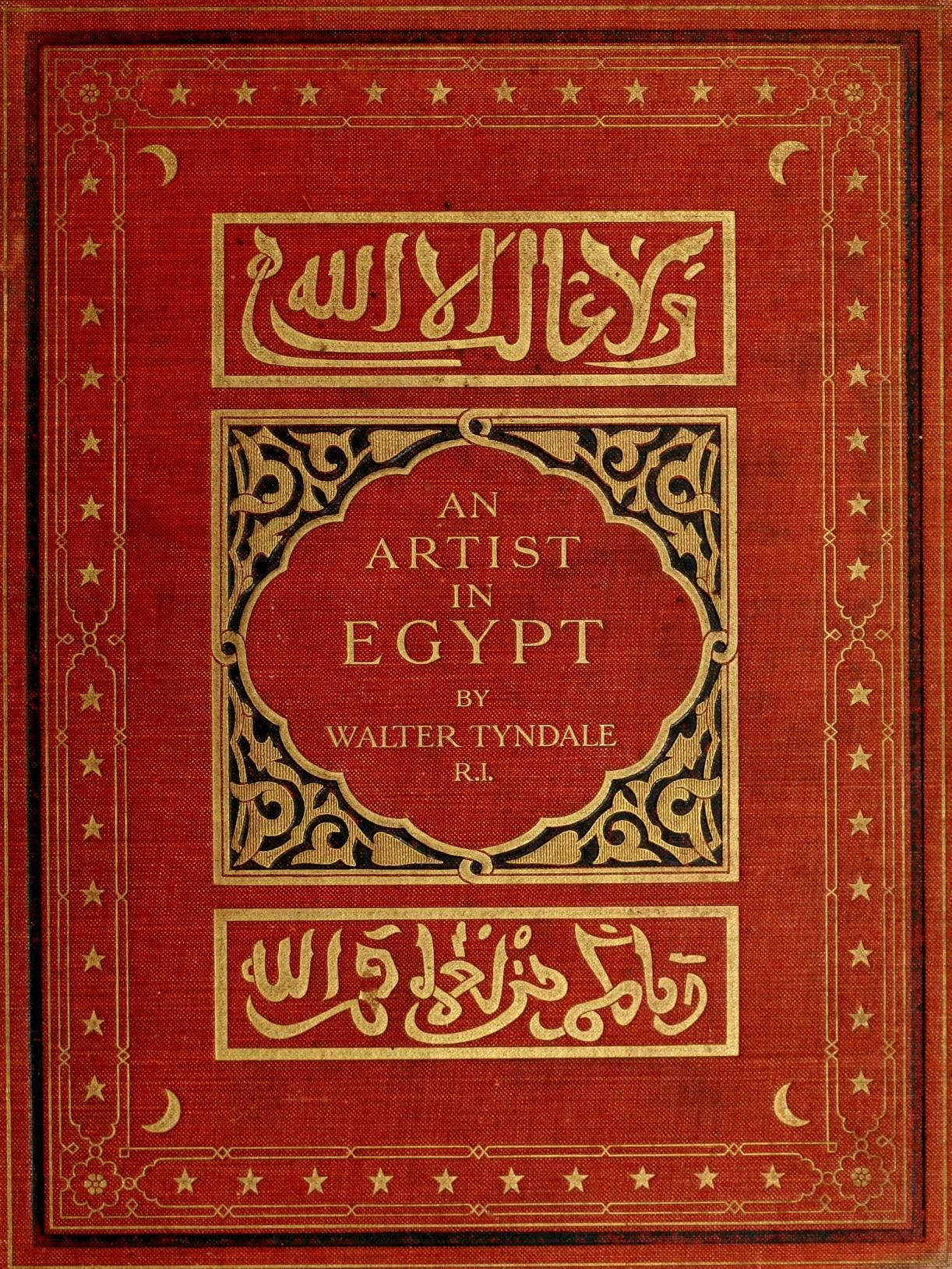 'An artist in Egypt'  by Walter Tyndale. Hodder & Stoughton; London,  New York, 1912