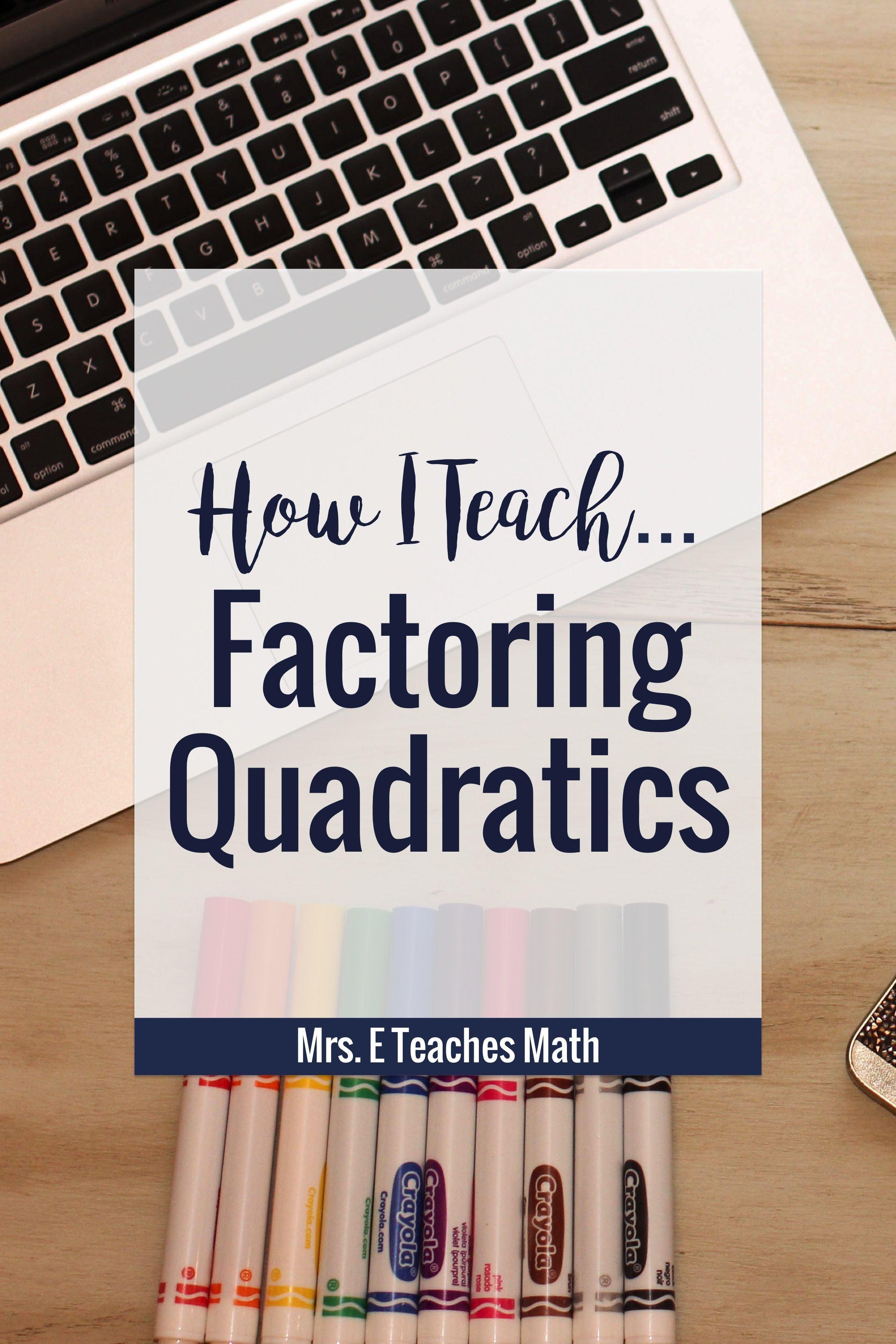 How I Teach Factoring Quadratics