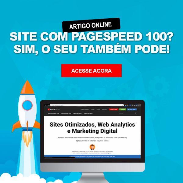 Como conseguir pontuação 100 no Google PageSpeed Insights
