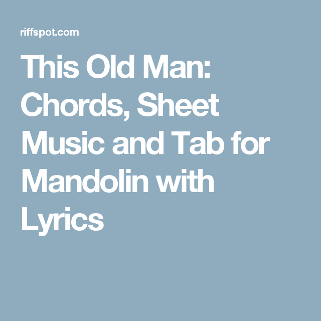 This Old Man: Chords, Sheet Music and Tab for Mandolin with Lyrics ...