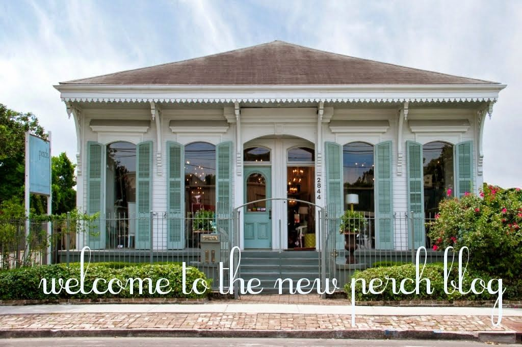 perch. has a new blog! pin it and check back for exciting things going on at the store and in new orleans!