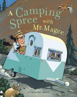 A Camping Spree with Mr. Magee       We have this book in our camper and we read it or we have one of the grandkids read it every time we go camping.        We love this book!