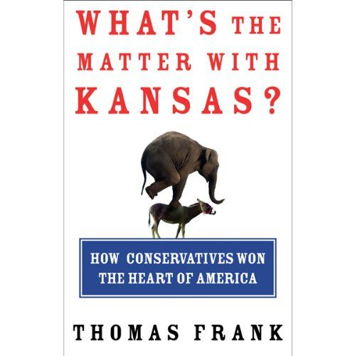 What S The Matter With Kansas A Lecture Political Books Book Worth Reading Reading Recommendations