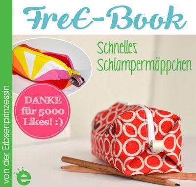 FreE-Book: Schnelles Schlampermäppchen - Erbsenprinzessin Blog www.erbsenprinzessin.com/downloads/schnelles_schlampermaeppchen-1-0.pdf